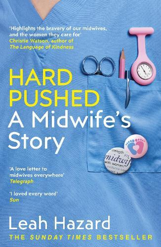 Hard Pushed: AMidwife'sStory