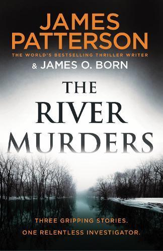 The River Murders: Three gripping stories. Onerelentlessinvestigator