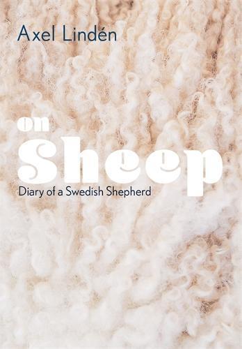 On Sheep: Diary of aSwedishShepherd
