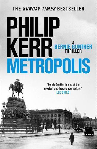 Metropolis (Bernie Gunther Book 14)