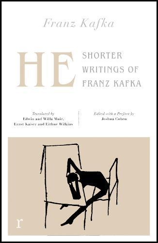 He: Shorter Writings of Franz Kafka  (riverrun editions)