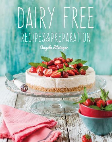 Dairy Free: Recipes&Preparation