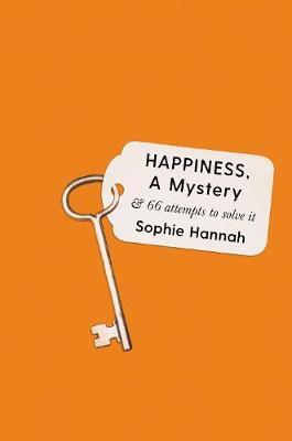 Happiness, a Mystery: And 66 Attempts toSolveIt