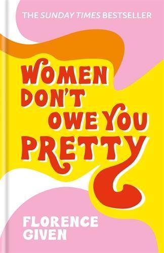 Women Don't OweYouPretty