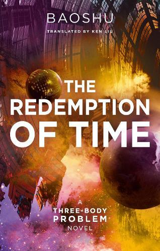 The Redemption of Time: A Three-BodyProblemNovel