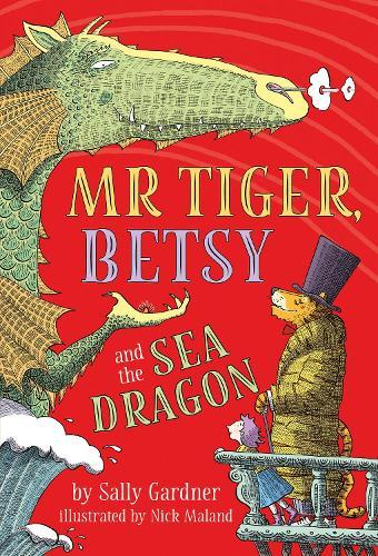 Mr Tiger, Betsy and theSeaDragon