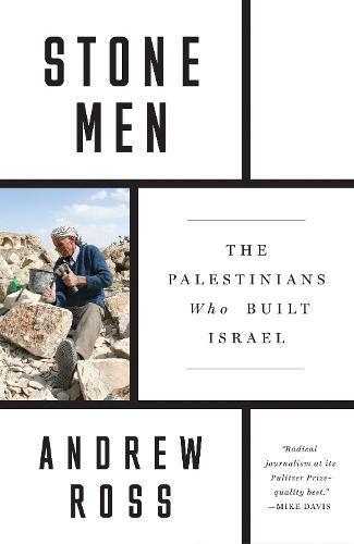Stone Men: The Palestinians WhoBuiltIsrael