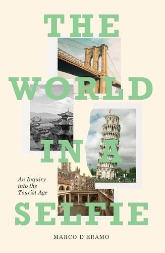 The World in a Selfie: An Inquiry into theTouristAge