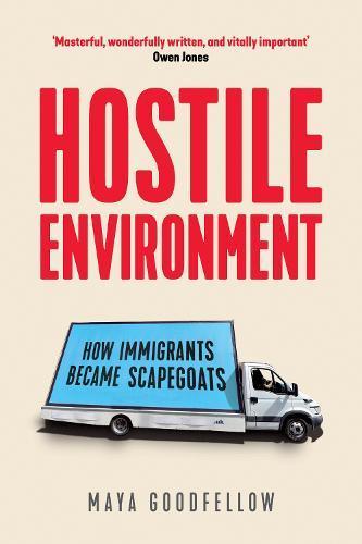 Hostile Environment: How Immigrants BecometheScapegoats