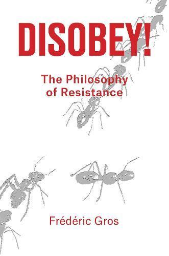 Disobey!: The PhilosophyofResistance