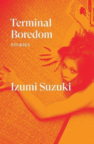Terminal Boredom: Stories