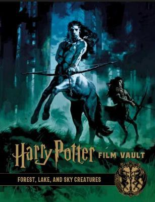 Harry Potter: The Film Vault, Volume 1 - Forest, Sky & Lake Dwelling Creatures