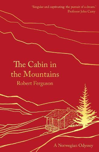 The Cabin in the Mountains: ANorwegianOdyssey