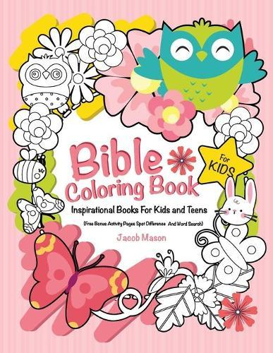 Bible Coloring Book for Kids: Inspirational Books for Kids or Teens (Free  Bonus Activity Pages Spot Difference and Word Search)