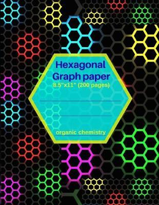 Hexagonal Graph Paper: 8 5x11 200 Pages Organic Chemistry: Drawing Organic  Chemistry Structures in 3D by Inside the Vortex Books