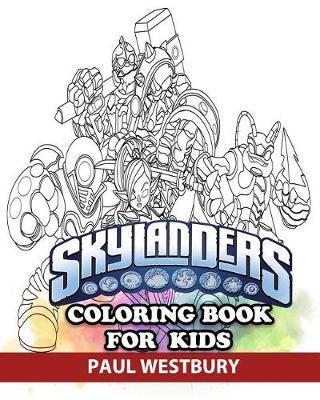 Skylanders Coloring Book for Kids: Great Activity Book to Color All Your  Favorite Skylanders Characters by Paul Westbury