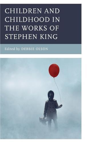 Children and Childhood in the Works of Stephen King