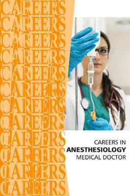 Careers in Anesthesiology: MedicalDoctor(MD)