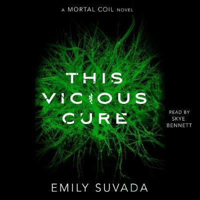 This Vicious Cure: A MortalCoilNovel