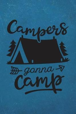 Campers Gonna Camp: Camping Journal RV Travel Diary 6x9 ...