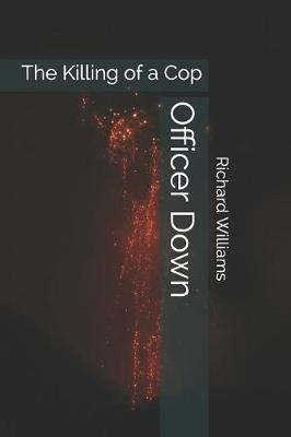 Officer Down: The Killing of a Cop