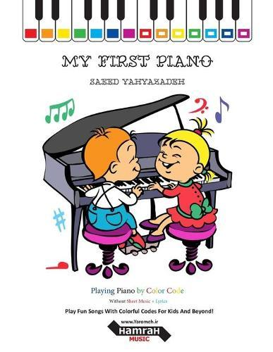 My First Piano: Play Fun Songs with Colorful Codes for Kids and Beyond!