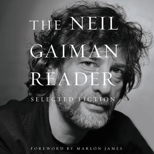 The Neil Gaiman Reader Lib/E:SelectedFiction