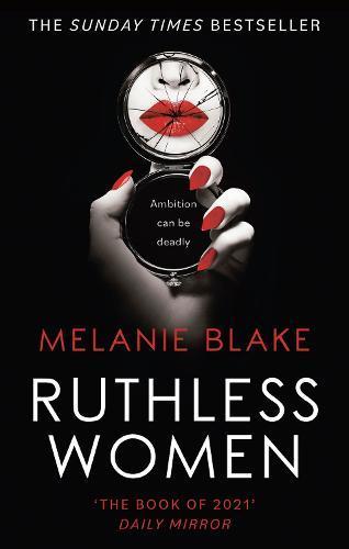 Ruthless Women: The SundayTimesbestseller
