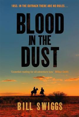 Blood in the Dust: Winner of a Wilbur Smith AdventureWritingprize