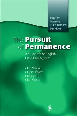 The Pursuit of Permanence: A Study of the English ChildCareSystem