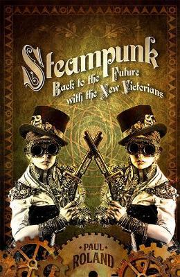 Steampunk: Back to the Future with theNewVictorians