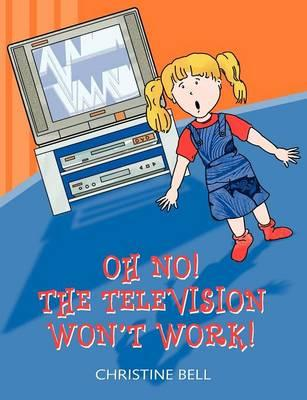 Oh No! The Television Won't Work!