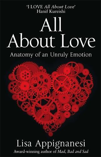 All About Love: Anatomy of anUnrulyEmotion