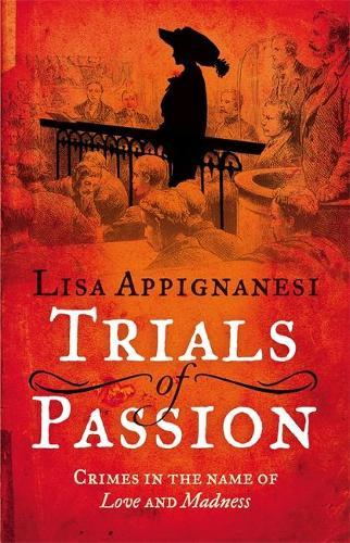 Trials of Passion: Crimes in the Name of Love and Madness