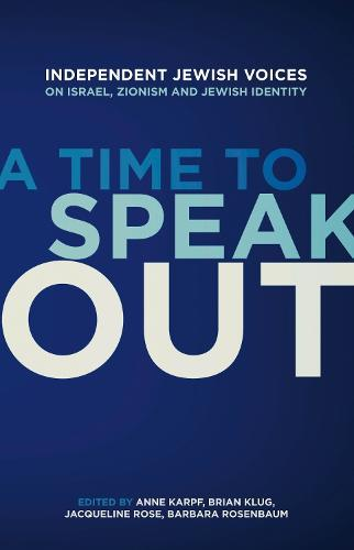A Time to Speak Out: Independent Jewish Voices on theMiddleEast