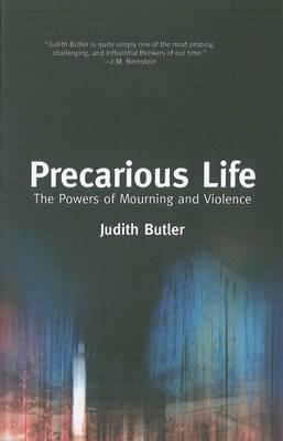 Precarious Life: The Power of MourningandViolence