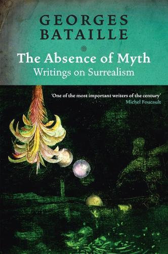 Absence of Myth: Writings on Surrealism