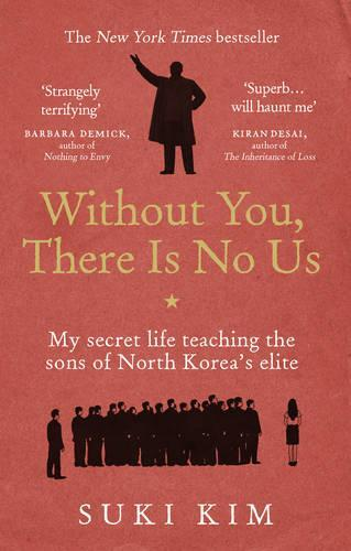 Without You, There Is No Us: My secret life teaching the sons of NorthKorea'selite