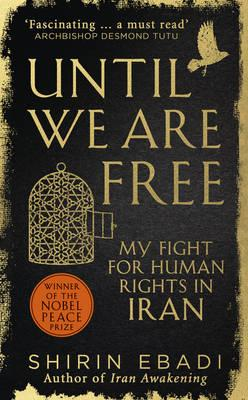 Until We Are Free: My Fight For Human RightsinIran