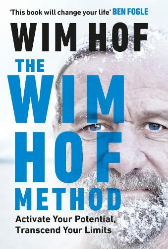 The Wim Hof Method: Activate Your Potential, TranscendYourLimits
