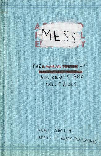 Mess: The Manual of AccidentsandMistakes