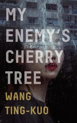 My Enemy's Cherry Tree