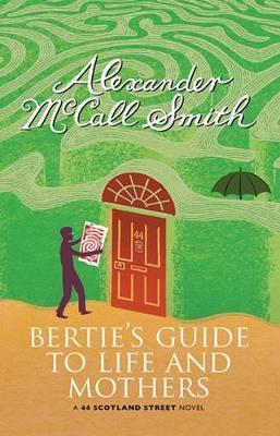 Bertie's Guide to Life and Mothers: A ScotlandStreetNovel