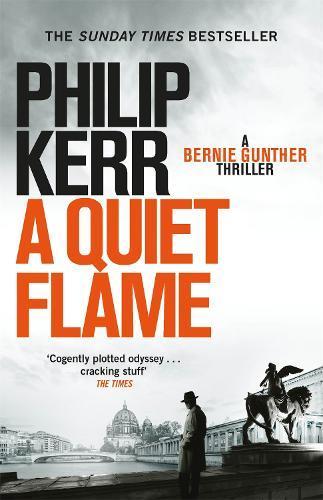 A Quiet Flame: Bernie GuntherThriller5