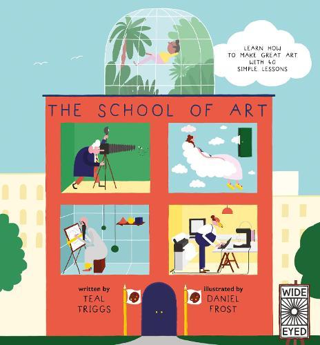 The School of Art: Learn how to make great art with 40 simple lessons
