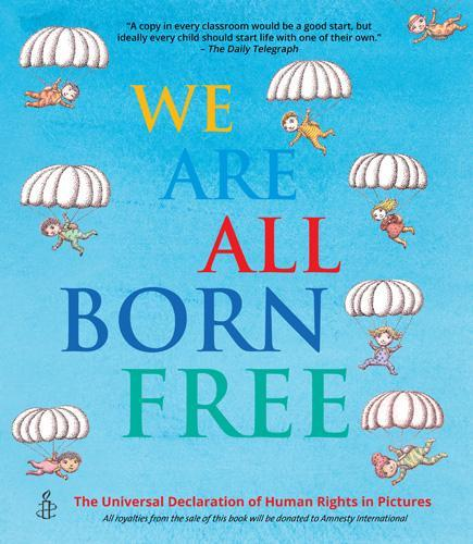 We Are All Born Free: The Universal Declaration of Human RightsinPictures