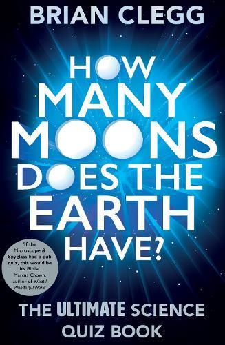 How Many Moons Does the Earth Have?: The Ultimate ScienceQuizBook