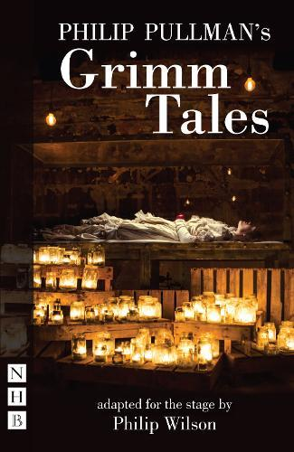 Philip Pullman's Grimm Tales(stageversion)