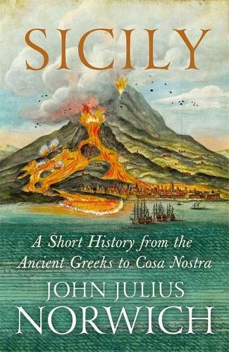 Sicily: A Short History, from the Greeks toCosaNostra