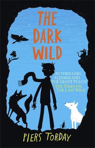 The Last Wild Trilogy: The Dark Wild:Book2